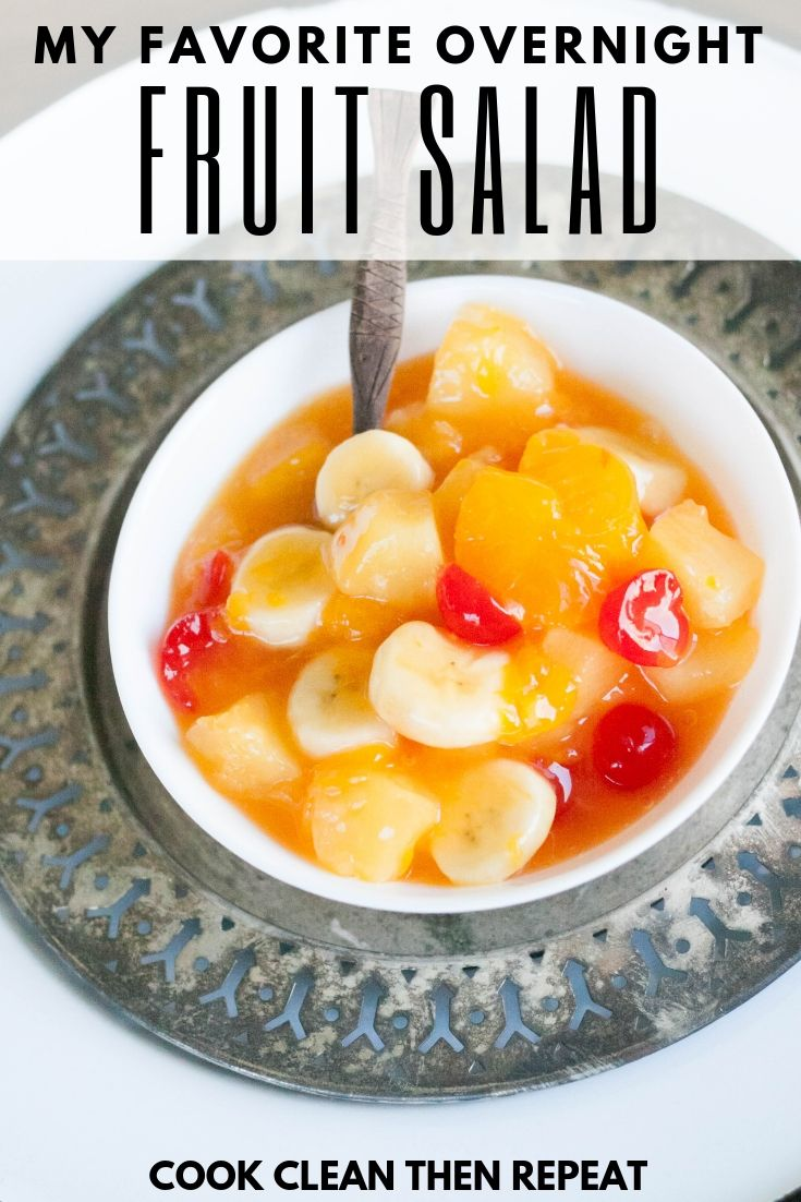 Pin that shows the fruit salad recipe but also has text on top that reads My Favorite Overnight Fruit Salad