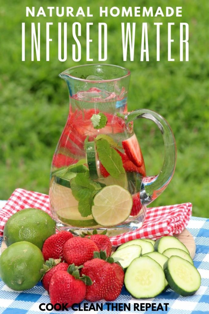 Natural homemade infused water in white text at the top of an image of a pitcher of water with fruit and herbs inside.