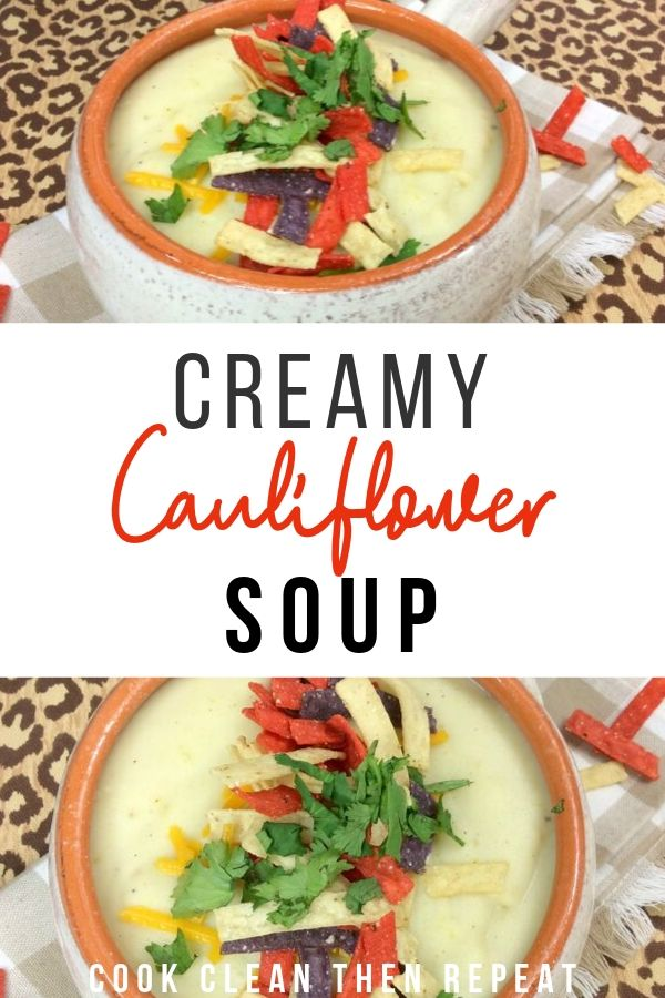 Cauliflower soup recipe pin with two images of the finished soup.
