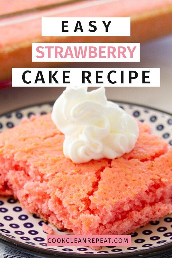 Pin shows the delicious easy strawberry cake recipe.