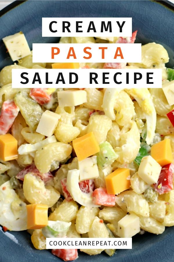 A final pin showing the delicious creamy pasta salad recipe in a bowl ready to eat.