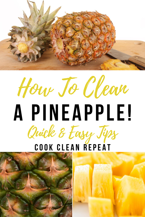 A pin showing the title how to clean a pineapple and images of pineapples being cleaned