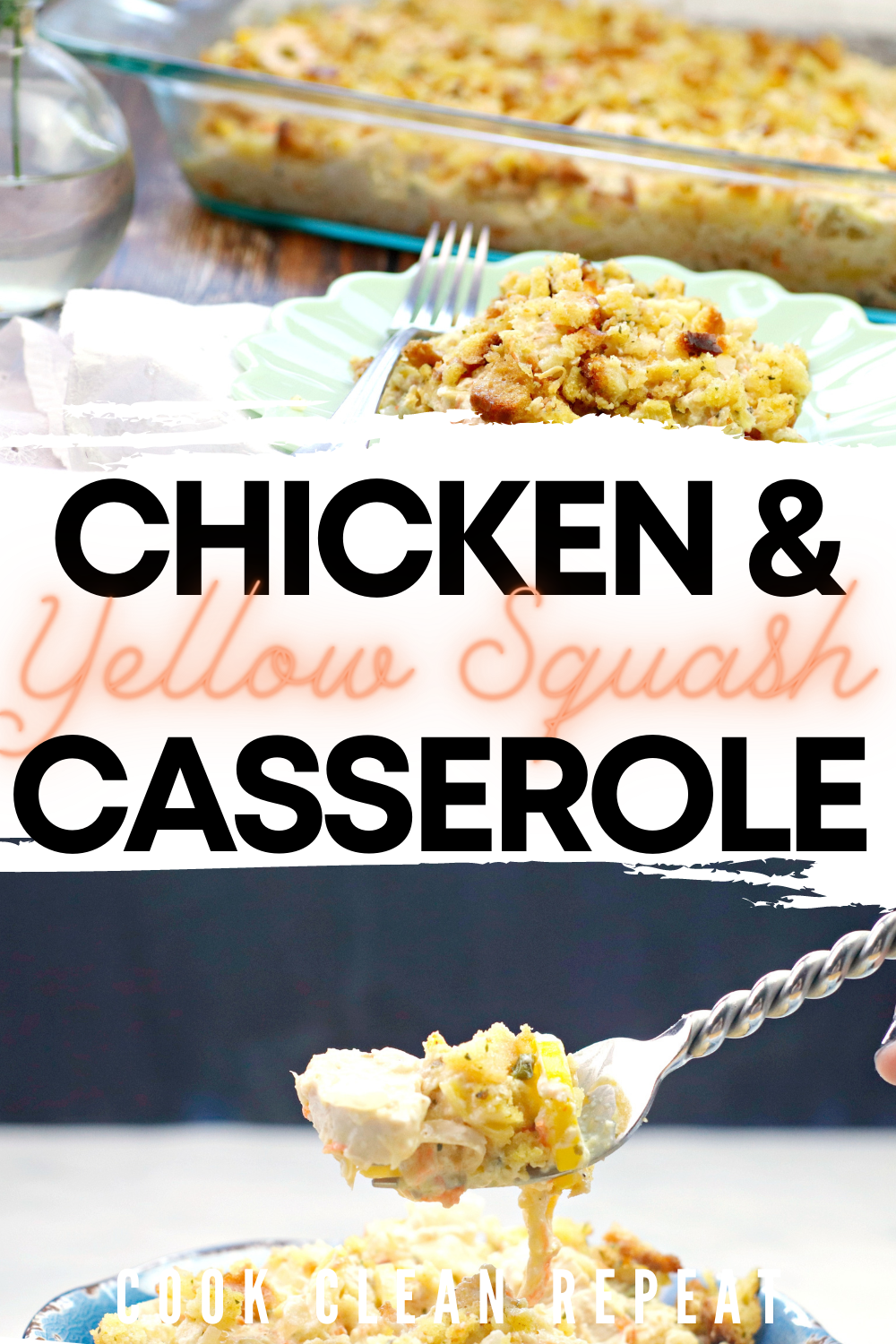 Pin showing the title across the middle with the finished chicken and yellow squash casserole photos at top and bottom.