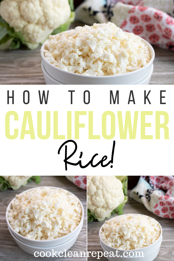 Pin showing the finished images of how to make cauliflower rice with title across the middle.