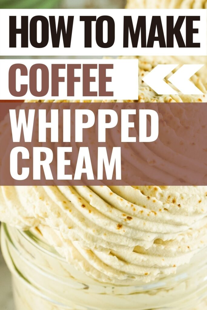 Pin showing the finished homemade coffee whipped cream ready to eat