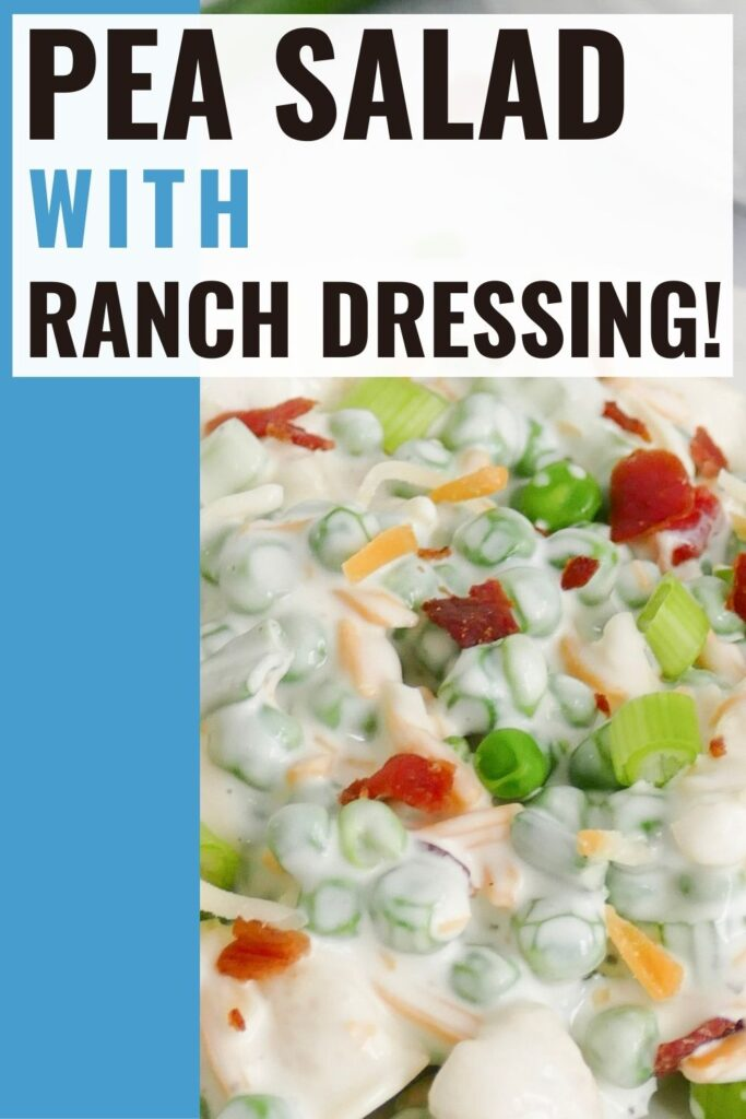Pin showing the finished pea salad with ranch dressing ready to eat with title at the top.