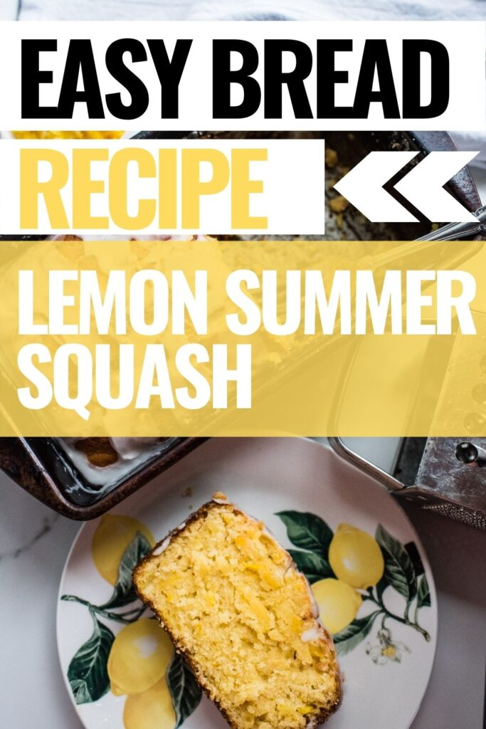 pin showing the finished lemon summer squash bread recipe with title across the top.